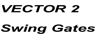 VECTOR 2 Swing Gates